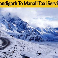 Chandigarh To Manali Taxi