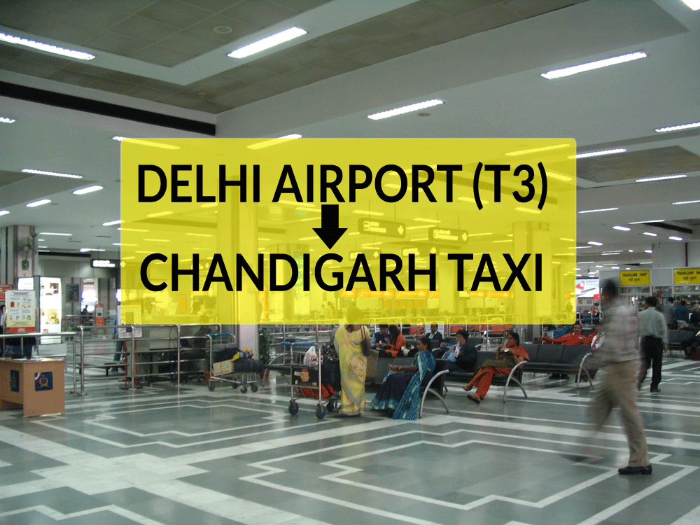 Delhi Airport To Chandigarh Taxi