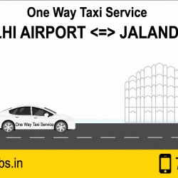 Jalandhar Delhi Airport One Way Taxi Service