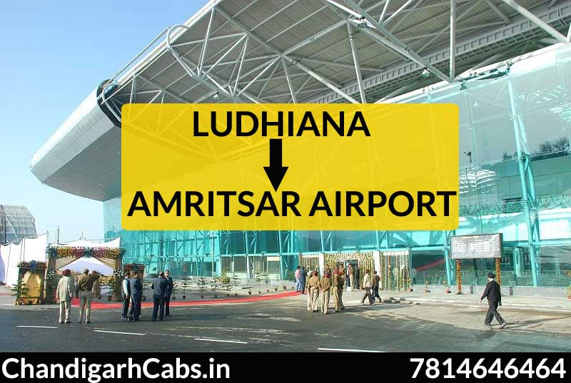Ludhiana to Amritsar Airport Cab Service.